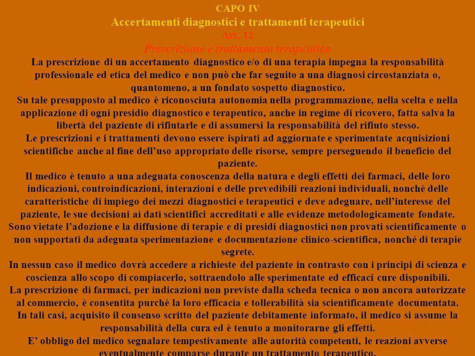 CAPO IV Accertamenti diagnostici e trattamenti terapeutici Art. 12 Prescrizione e trattamento terapeutico La prescrizione di un accertamento diagnosti