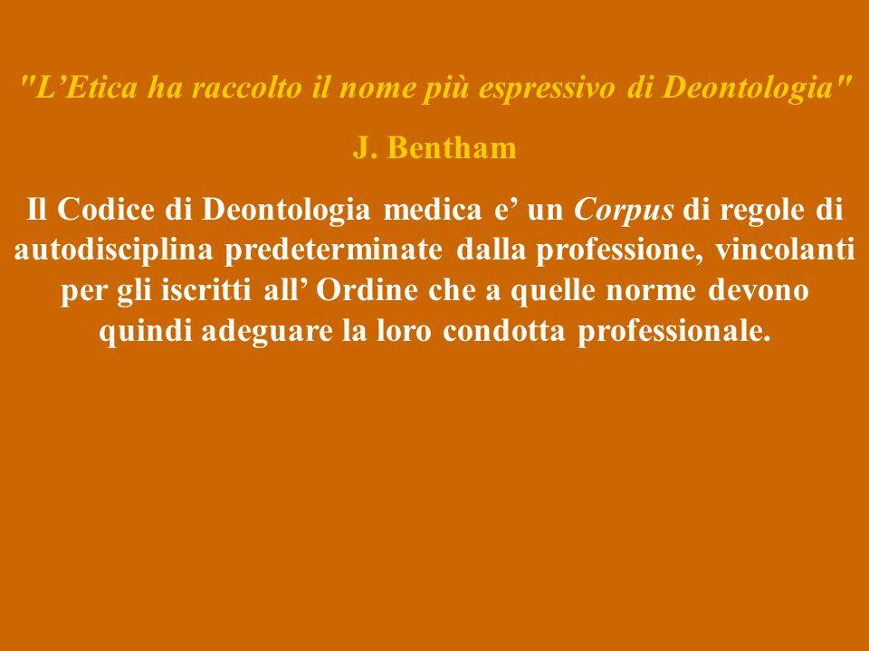 LEtica ha raccolto il nome più espressivo di Deontologia J.
