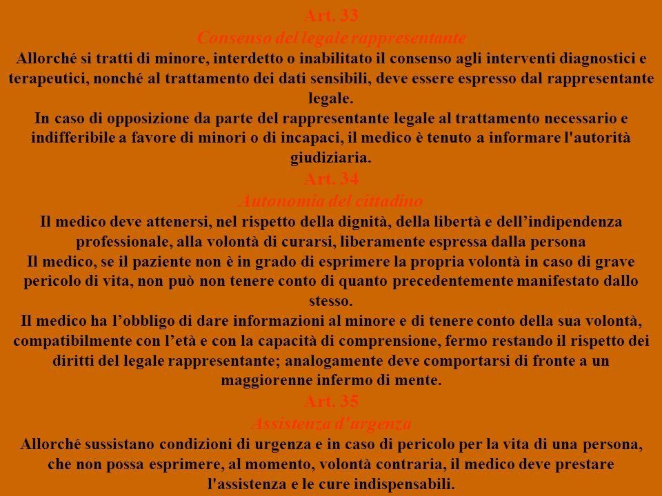 Art. 33 Consenso del legale rappresentante Allorché si tratti di minore, interdetto o inabilitato il consenso agli interventi diagnostici e terapeutic