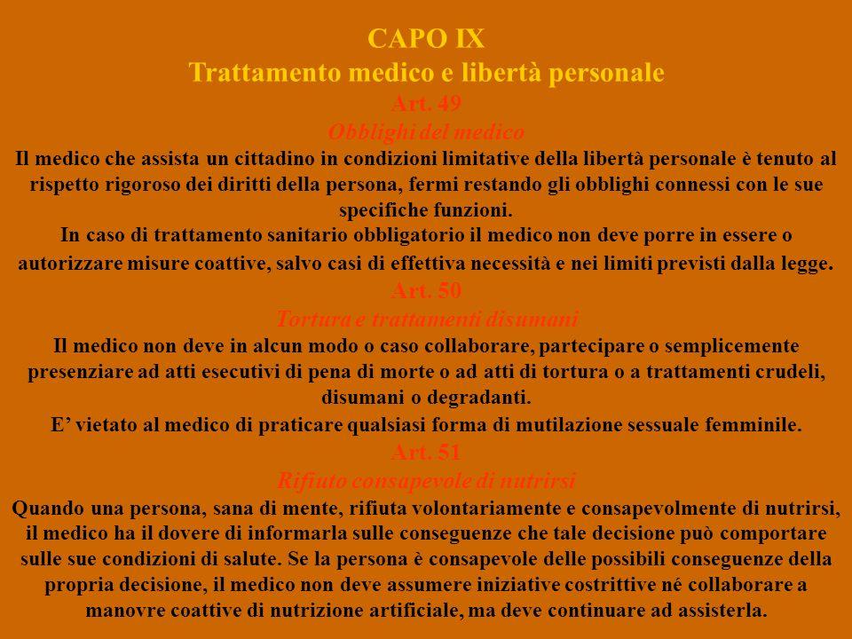 CAPO IX Trattamento medico e libertà personale Art. 49 Obblighi del medico Il medico che assista un cittadino in condizioni limitative della libertà p