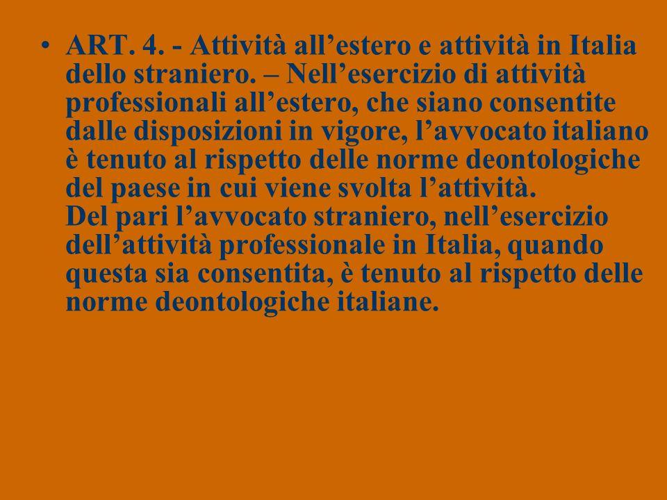 ART. 4. - Attività allestero e attività in Italia dello straniero. – Nellesercizio di attività professionali allestero, che siano consentite dalle dis