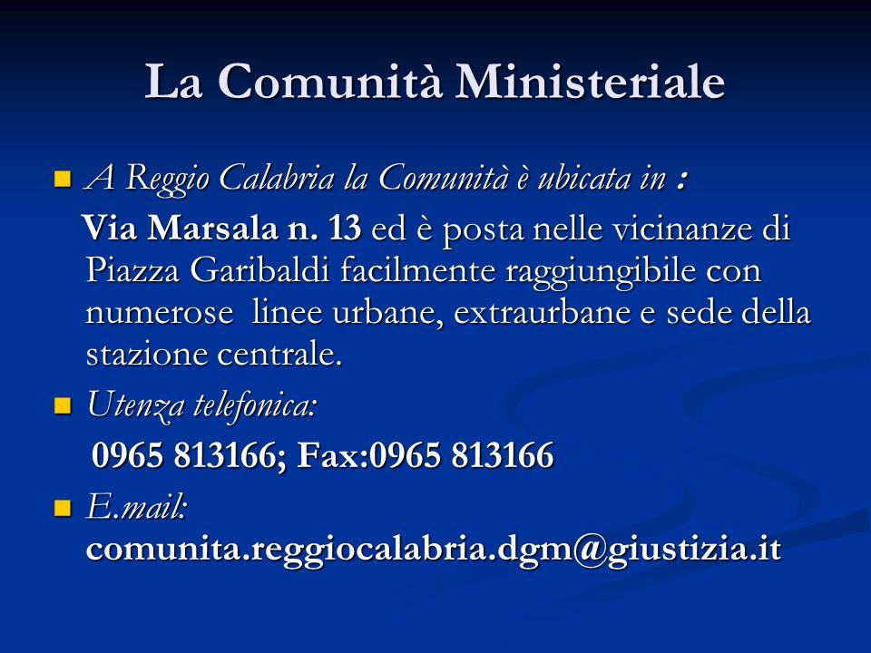 La Comunità Ministeriale A Reggio Calabria la Comunità è ubicata in : A Reggio Calabria la Comunità è ubicata in : Via Marsala n. 13 ed è posta nelle