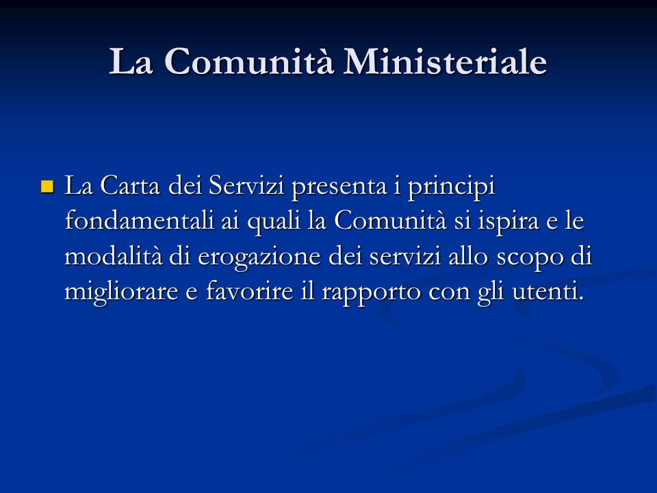 La Comunità Ministeriale La Carta dei Servizi presenta i principi fondamentali ai quali la Comunità si ispira e le modalità di erogazione dei servizi
