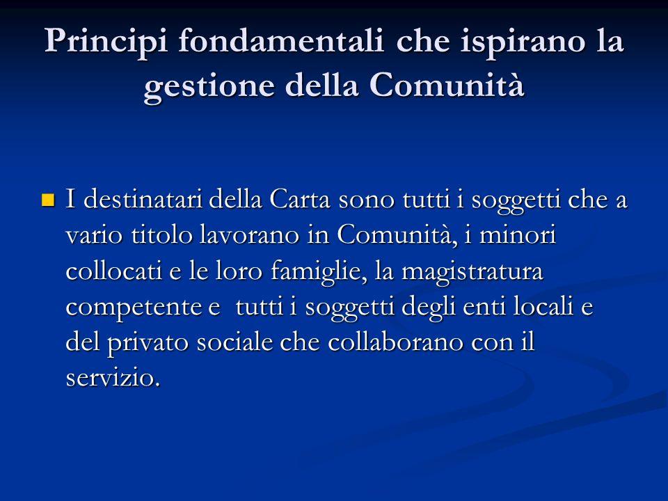 Principi fondamentali che ispirano la gestione della Comunità I destinatari della Carta sono tutti i soggetti che a vario titolo lavorano in Comunità,