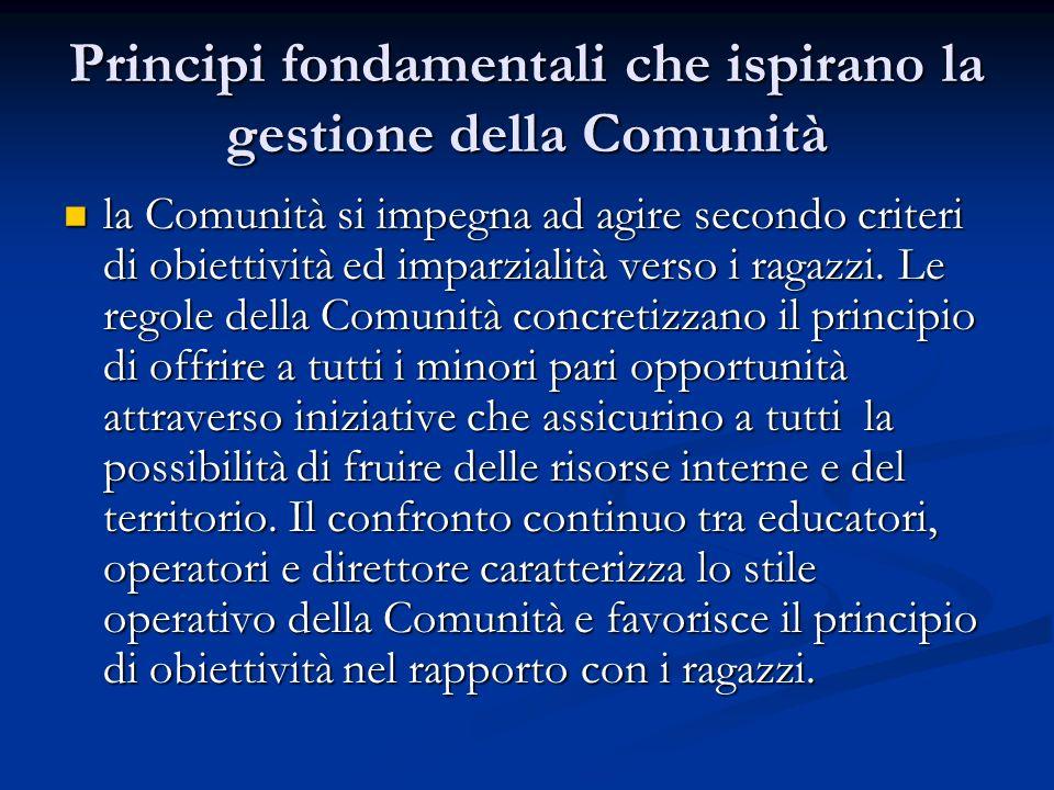 Principi fondamentali che ispirano la gestione della Comunità la Comunità si impegna ad agire secondo criteri di obiettività ed imparzialità verso i r