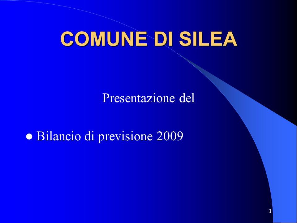 1 COMUNE DI SILEA Presentazione del Bilancio di previsione 2009
