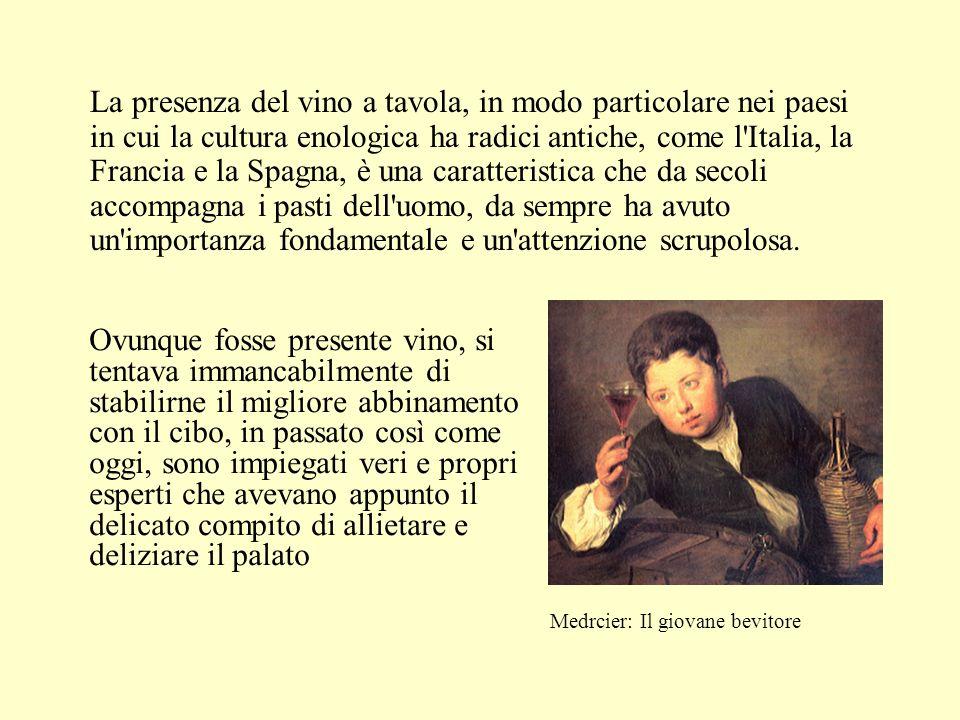 La presenza del vino a tavola, in modo particolare nei paesi in cui la cultura enologica ha radici antiche, come l'Italia, la Francia e la Spagna, è u