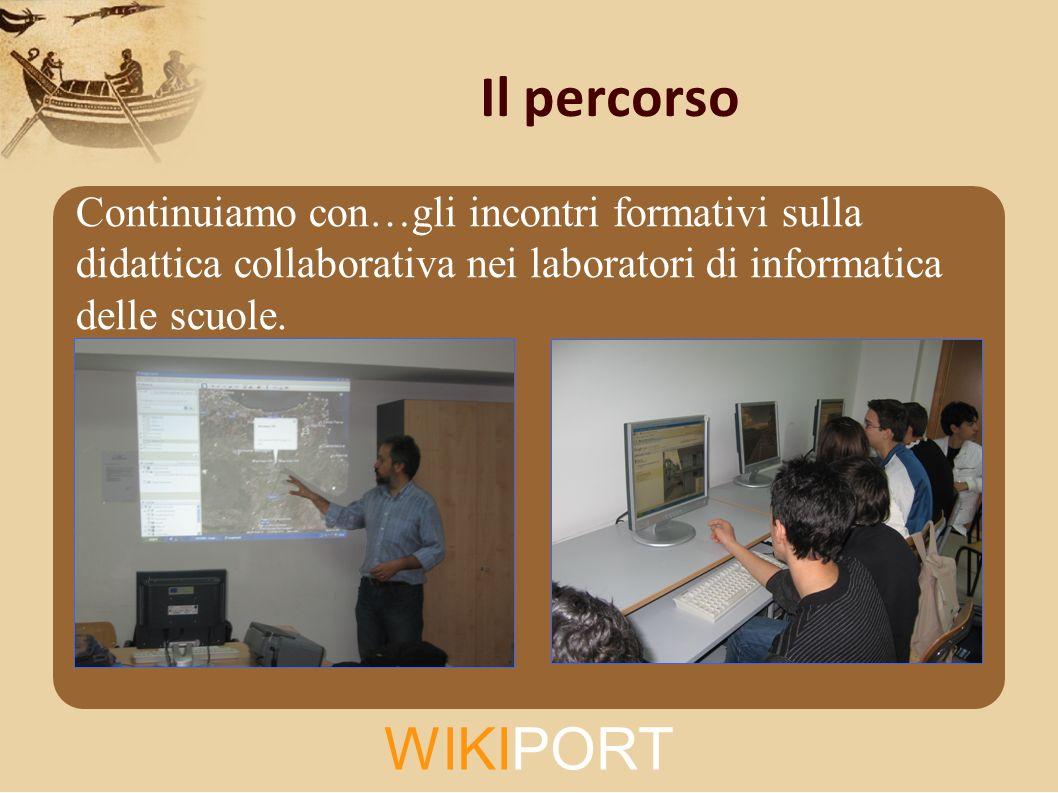 WIKIPORT Il percorso Continuiamo con…gli incontri formativi sulla didattica collaborativa nei laboratori di informatica delle scuole.