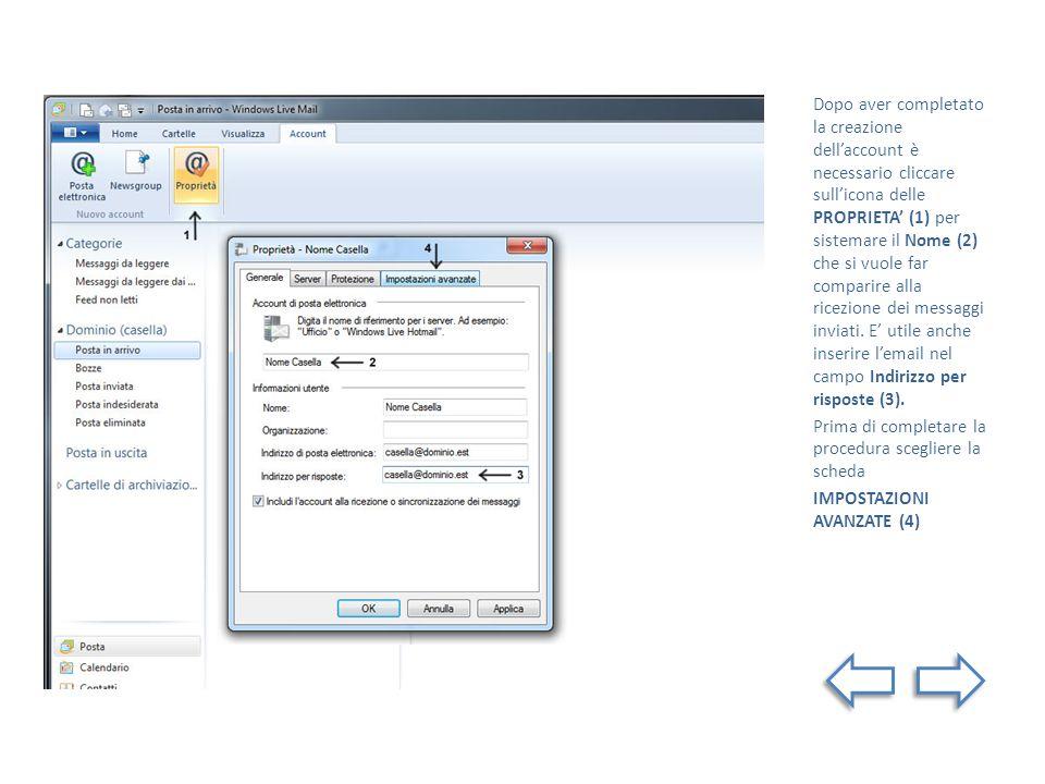 Dopo aver completato la creazione dellaccount è necessario cliccare sullicona delle PROPRIETA (1) per sistemare il Nome (2) che si vuole far comparire alla ricezione dei messaggi inviati.