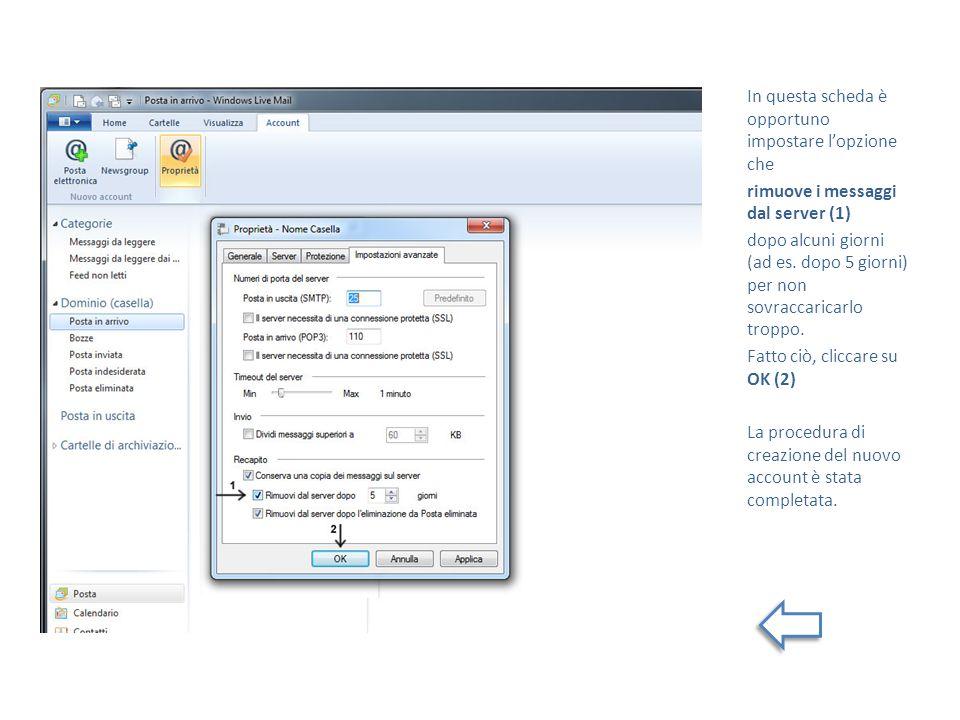 In questa scheda è opportuno impostare lopzione che rimuove i messaggi dal server (1) dopo alcuni giorni (ad es.