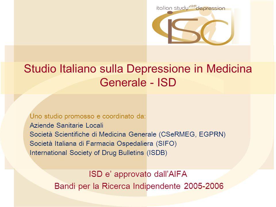 Studio Italiano sulla Depressione in Medicina Generale - ISD Uno studio promosso e coordinato da: Società Scientifiche di Medicina Generale (CSeRMEG,