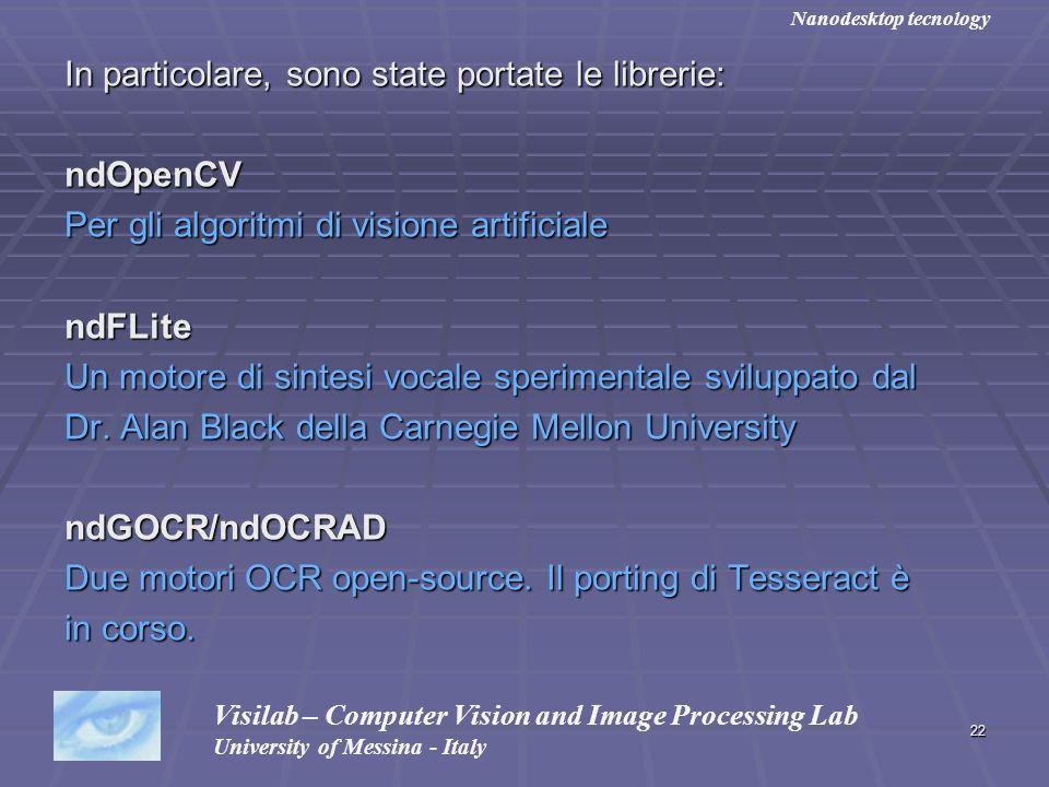 22 In particolare, sono state portate le librerie: ndOpenCV Per gli algoritmi di visione artificiale ndFLite Un motore di sintesi vocale sperimentale
