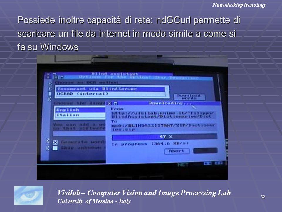 32 Possiede inoltre capacità di rete: ndGCurl permette di scaricare un file da internet in modo simile a come si fa su Windows Visilab – Computer Visi