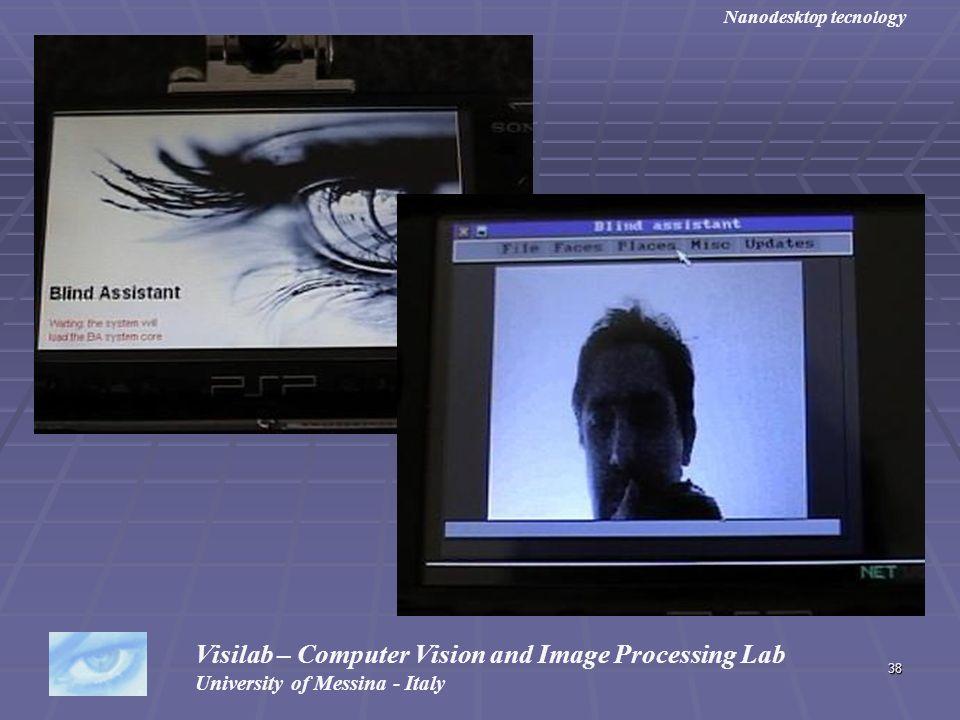 38 Visilab – Computer Vision and Image Processing Lab University of Messina - Italy Nanodesktop tecnology