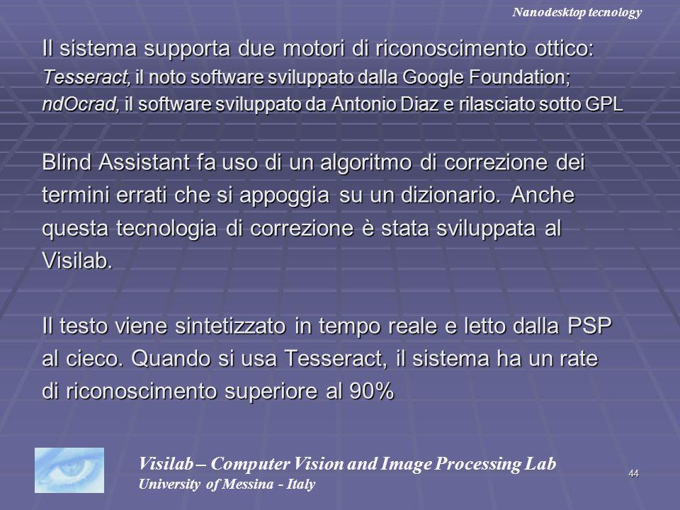 44 Il sistema supporta due motori di riconoscimento ottico: Tesseract, il noto software sviluppato dalla Google Foundation; ndOcrad, il software svilu
