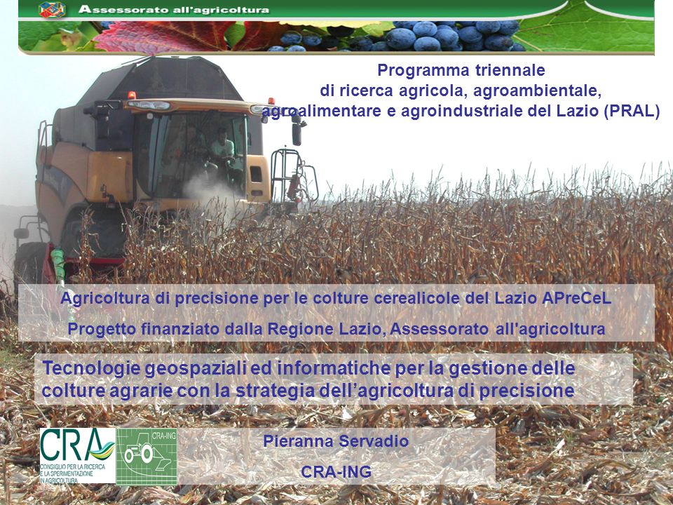 Programma triennale di ricerca agricola, agroambientale, agroalimentare e agroindustriale del Lazio (PRAL) Agricoltura di precisione per le colture ce