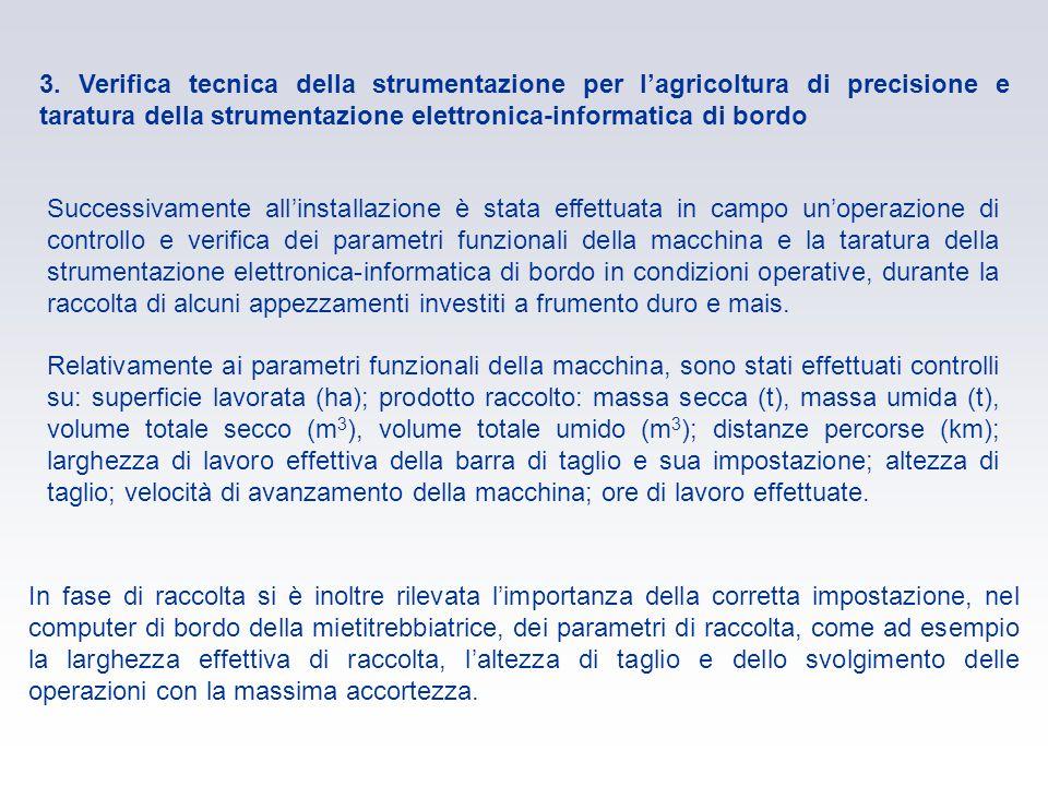 3. Verifica tecnica della strumentazione per lagricoltura di precisione e taratura della strumentazione elettronica-informatica di bordo Successivamen