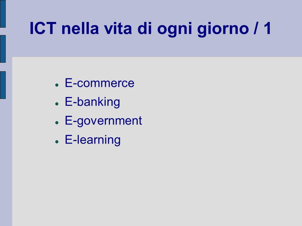 ICT nella vita di ogni giorno / 1 E-commerce E-banking E-government E-learning