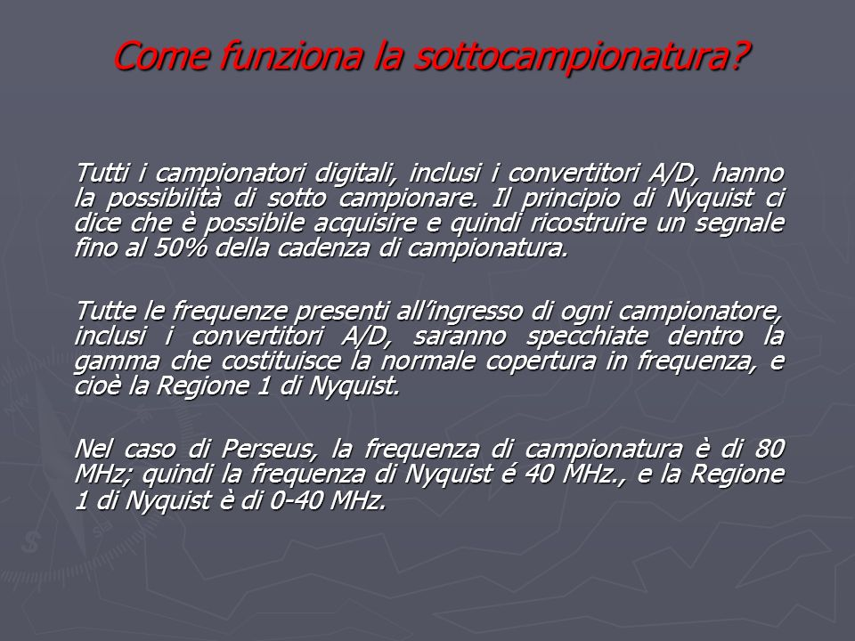 Come funziona la sottocampionatura? Tutti i campionatori digitali, inclusi i convertitori A/D, hanno la possibilità di sotto campionare. Il principio