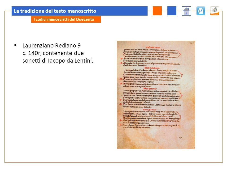 La tradizione del testo manoscritto Laurenziano Rediano 9 c. 140r, contenente due sonetti di Iacopo da Lentini. I codici manoscritti del Duecento
