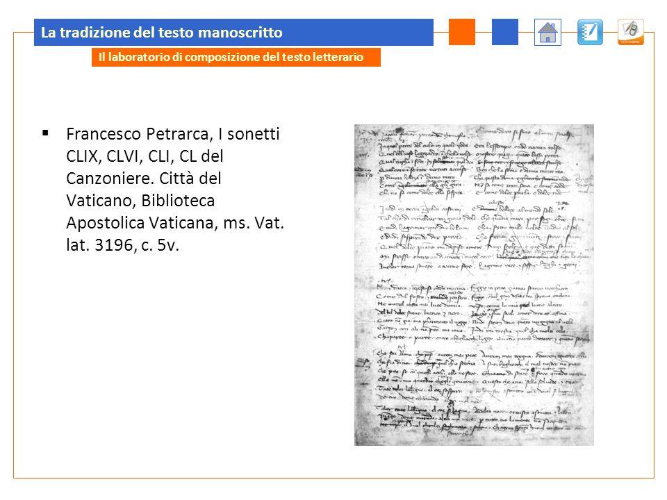 La tradizione del testo manoscritto Francesco Petrarca, I sonetti CLIX, CLVI, CLI, CL del Canzoniere. Città del Vaticano, Biblioteca Apostolica Vatica
