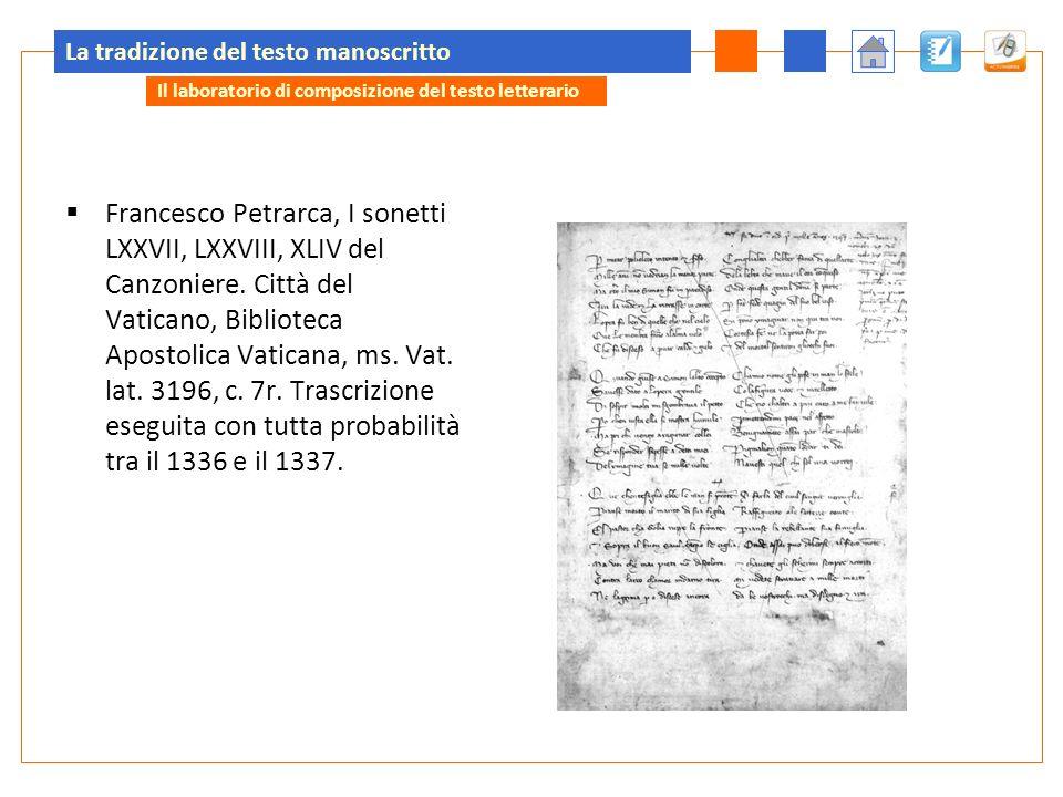 La tradizione del testo manoscritto Francesco Petrarca, I sonetti LXXVII, LXXVIII, XLIV del Canzoniere. Città del Vaticano, Biblioteca Apostolica Vati