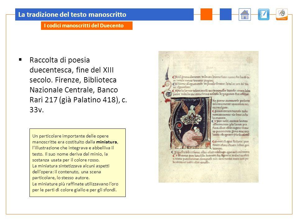 La tradizione del testo manoscritto Storia della scrittura, forme del libro e modelli di formazione.