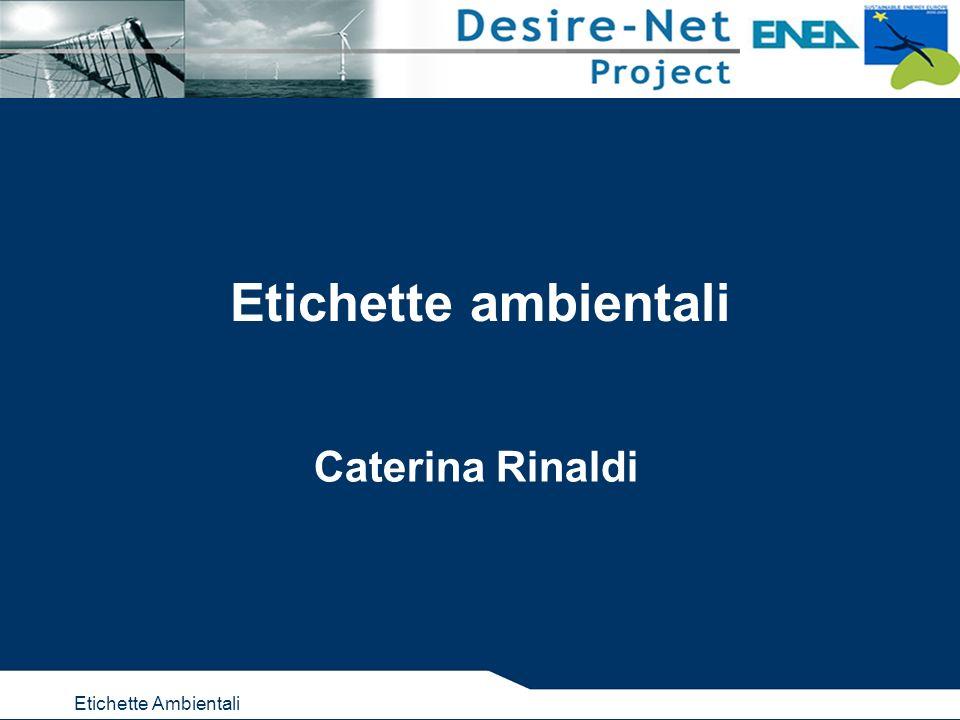 Etichette Ambientali Etichette ambientali Caterina Rinaldi