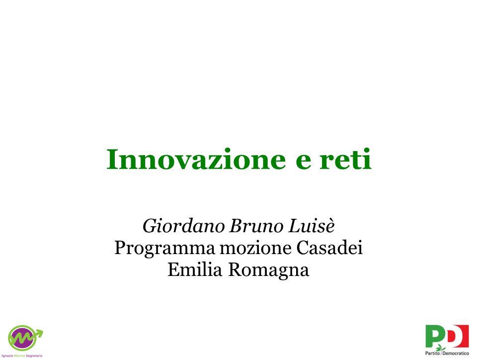 Innovazione e reti Giordano Bruno Luisè Programma mozione Casadei Emilia Romagna