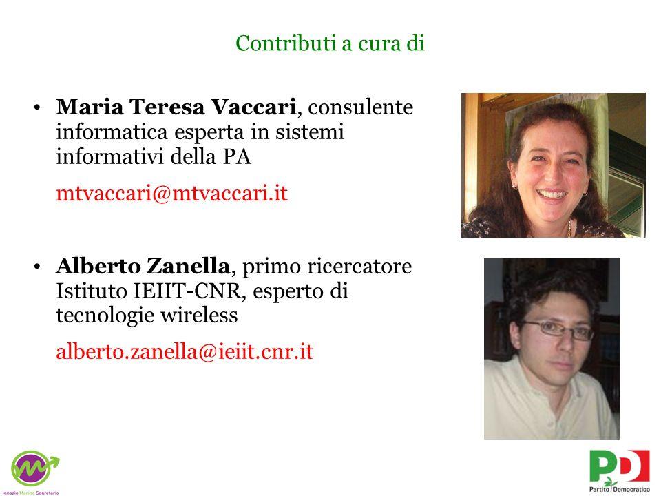 Contributi a cura di Maria Teresa Vaccari, consulente informatica esperta in sistemi informativi della PA mtvaccari@mtvaccari.it Alberto Zanella, prim