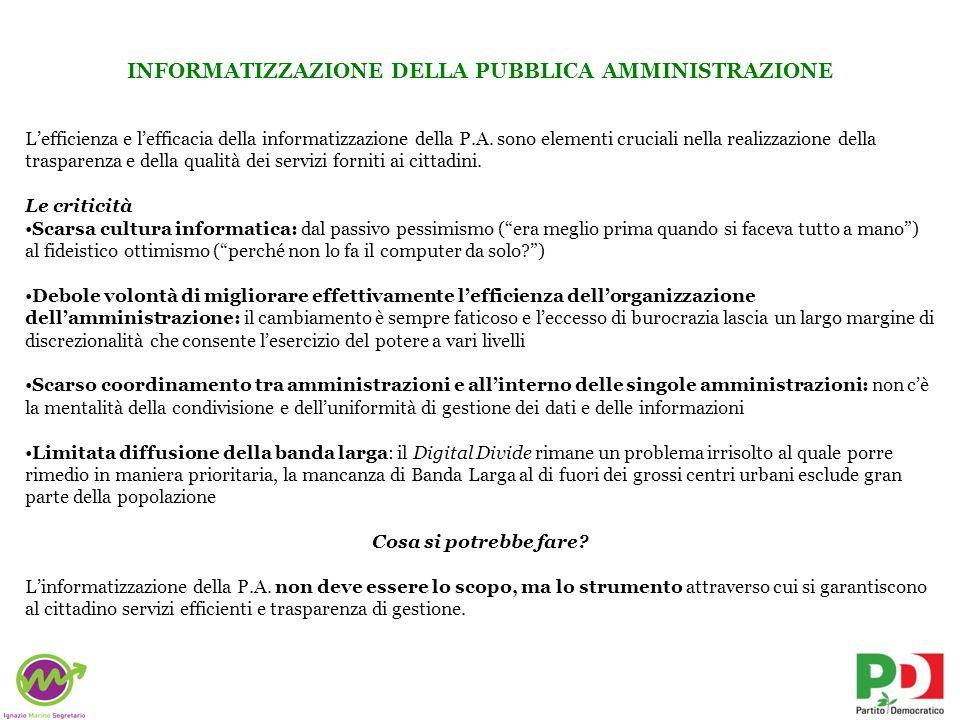 INFORMATIZZAZIONE DELLA PUBBLICA AMMINISTRAZIONE Lefficienza e lefficacia della informatizzazione della P.A. sono elementi cruciali nella realizzazion