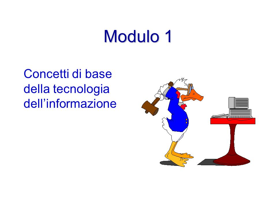 Modulo 1 Concetti di base della tecnologia dellinformazione