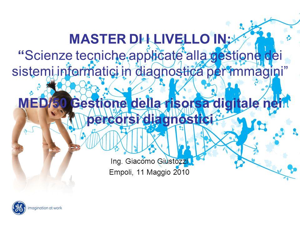MASTER DI I LIVELLO IN:Scienze tecniche applicate alla gestione dei sistemi informatici in diagnostica per immagini MED/50 Gestione della risorsa digi