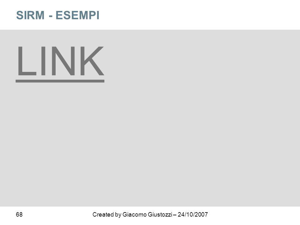 68Created by Giacomo Giustozzi – 24/10/2007 SIRM - ESEMPI LINK