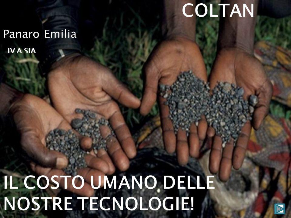 IL COSTO UMANO DELLE NOSTRE TECNOLOGIE! COLTAN Panaro Emilia IV A SIA