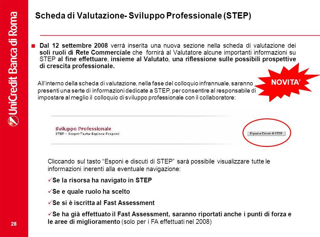 28 Scheda di Valutazione- Sviluppo Professionale (STEP) Dal 12 settembre 2008 verrà inserita una nuova sezione nella scheda di valutazione dei soli ru