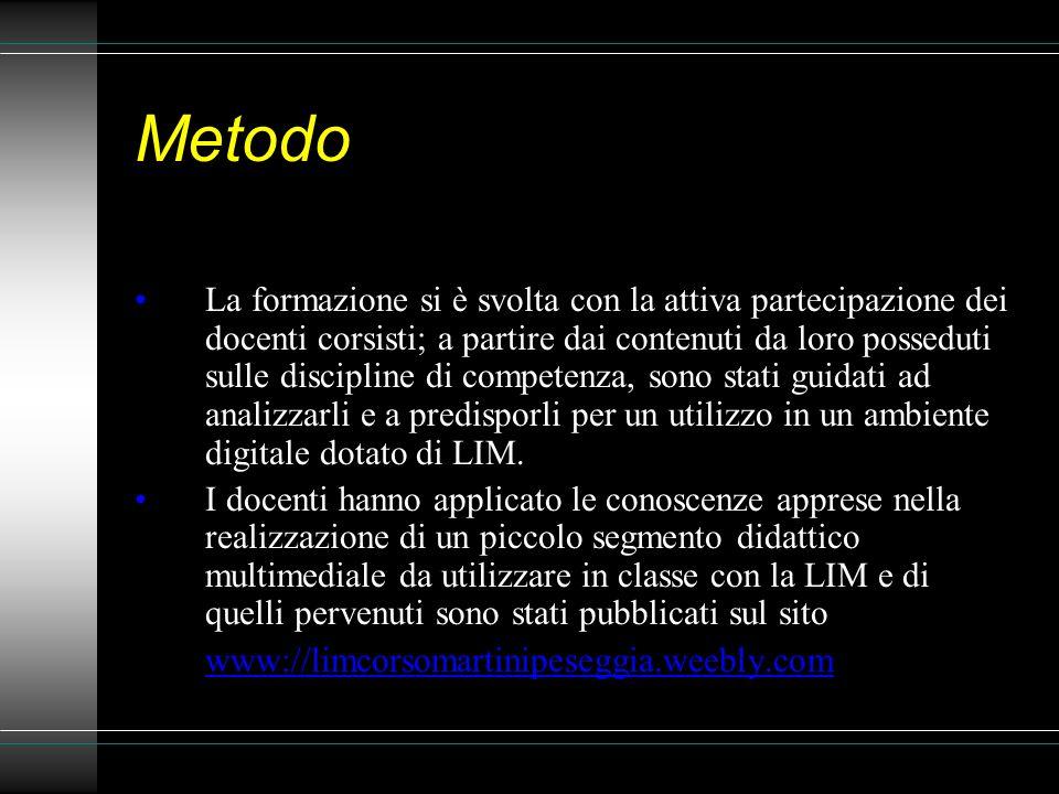 Metodo La formazione si è svolta con la attiva partecipazione dei docenti corsisti; a partire dai contenuti da loro posseduti sulle discipline di comp