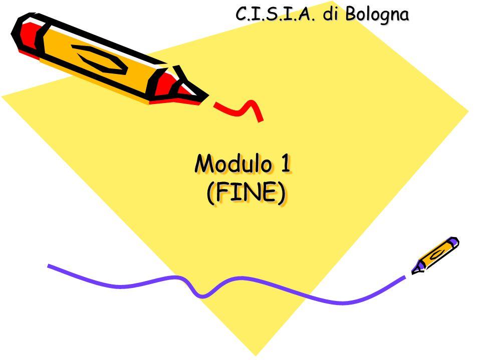 Modulo 1 (FINE) C.I.S.I.A. di Bologna