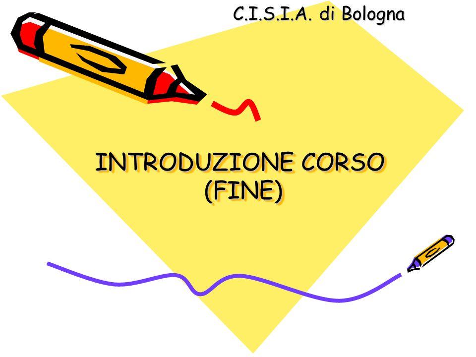 INTRODUZIONE CORSO (FINE) C.I.S.I.A. di Bologna