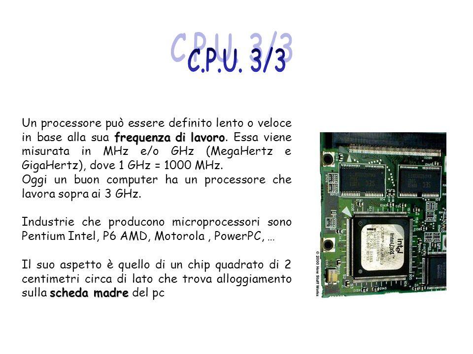 frequenza di lavoro Un processore può essere definito lento o veloce in base alla sua frequenza di lavoro. Essa viene misurata in MHz e/o GHz (MegaHer