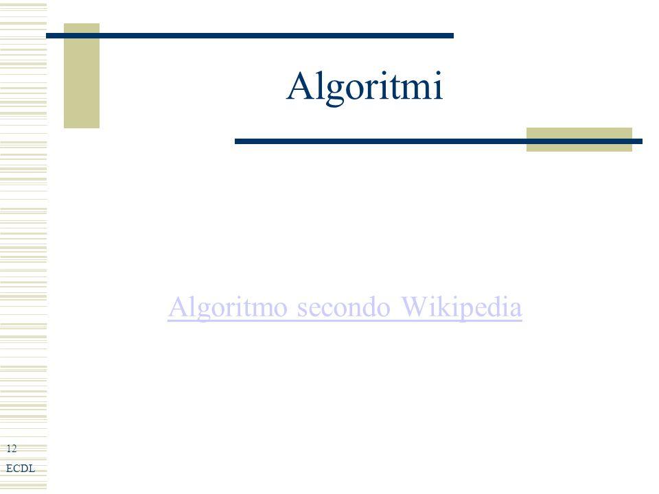 12 ECDL Algoritmi Algoritmo secondo Wikipedia