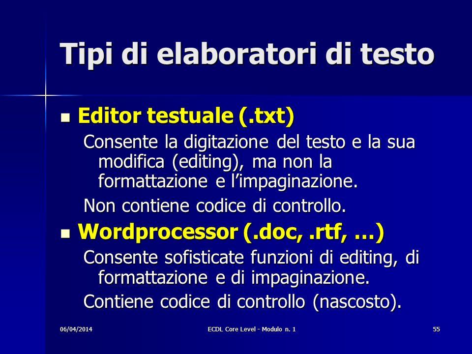 Tipi di elaboratori di testo Editor testuale (.txt) Editor testuale (.txt) Consente la digitazione del testo e la sua modifica (editing), ma non la fo