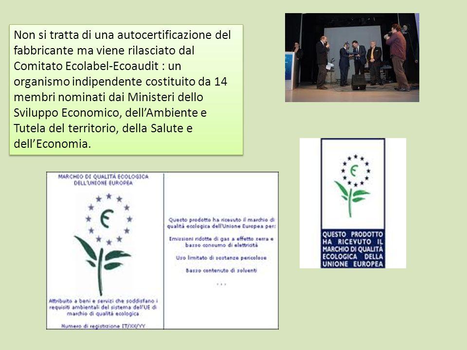 Non si tratta di una autocertificazione del fabbricante ma viene rilasciato dal Comitato Ecolabel-Ecoaudit : un organismo indipendente costituito da 1