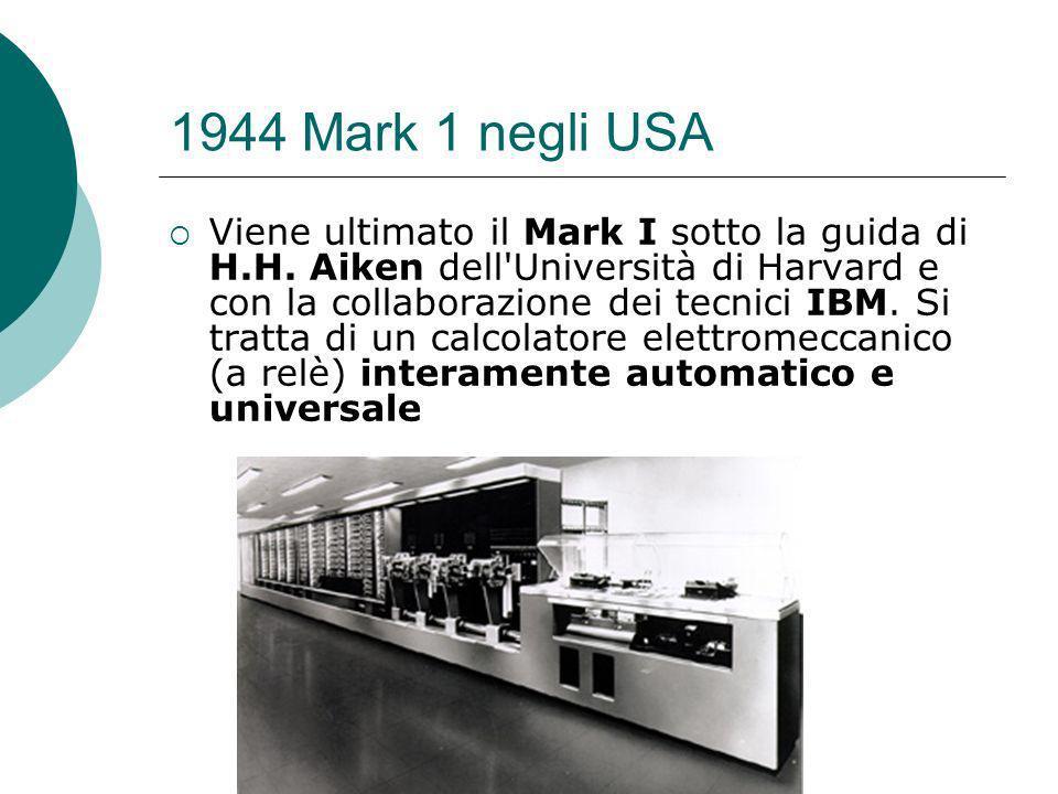 1944 Mark 1 negli USA Viene ultimato il Mark I sotto la guida di H.H.