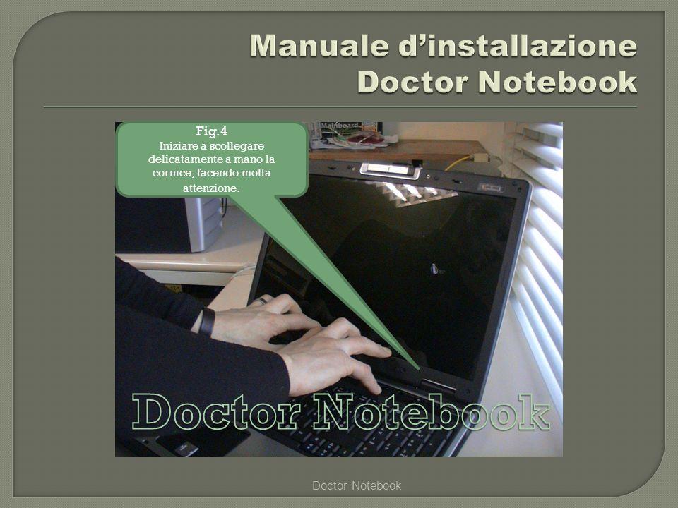 Doctor Notebook Fig.15 Mettete via il display guasto da sostituire, adesso si può iniziare a montare il nuovo.