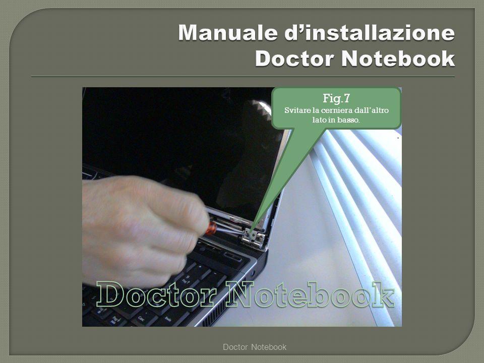 Doctor Notebook Fig.8 Prima di rimuovere il display guasto, scollegare le prese dilluminazione, (flat e inverter)