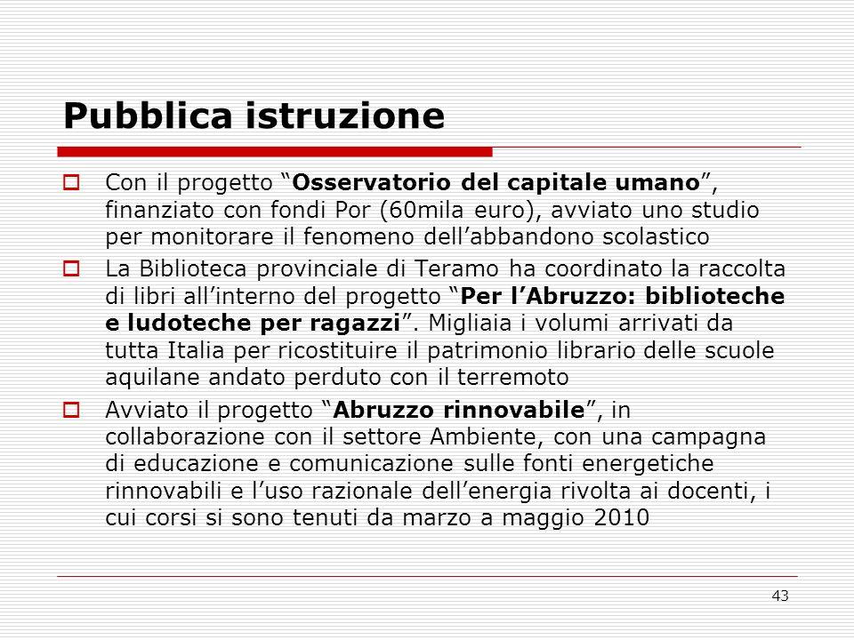 43 Pubblica istruzione Con il progetto Osservatorio del capitale umano, finanziato con fondi Por (60mila euro), avviato uno studio per monitorare il f