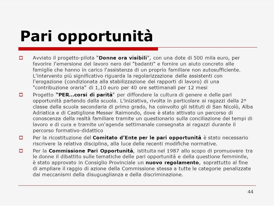 44 Pari opportunità Avviato il progetto-pilota Donne ora visibili, con una dote di 500 mila euro, per favorire l'emersione del lavoro nero dei