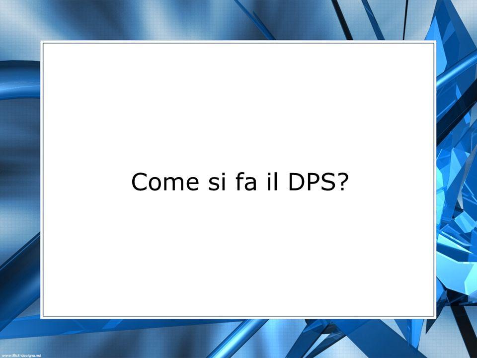 Come si fa il DPS?