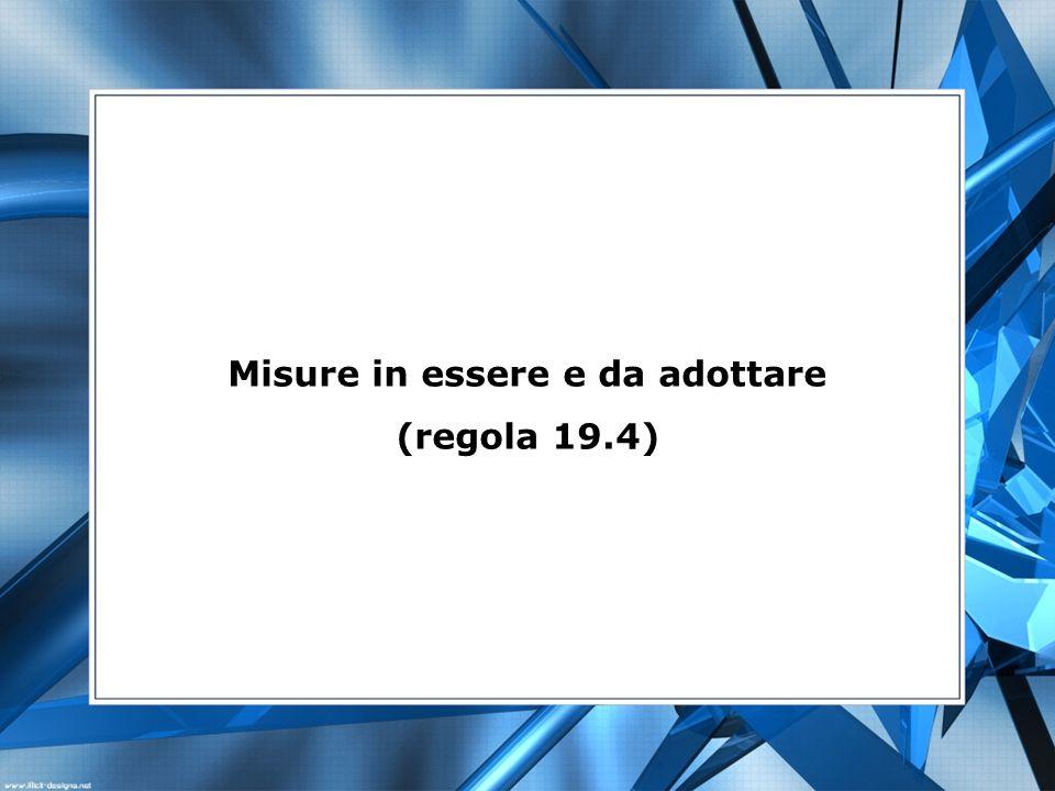 Misure in essere e da adottare (regola 19.4)